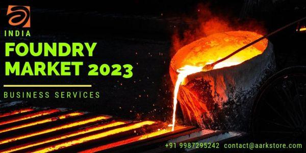 India Foundry Market Industry 2023